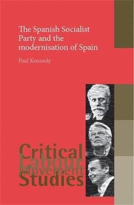 Spanish Socialist Party and the Modernisation of Spain book