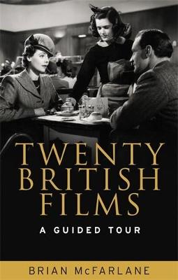 Twenty British Films by Brian McFarlane