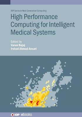 High Performance Computing for Intelligent Medical Systems by Irshad Ahmad Ansari