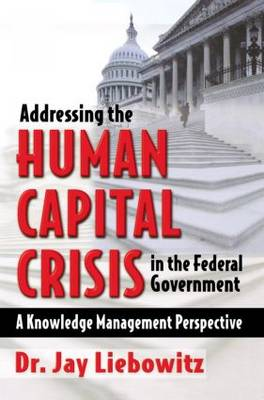 Addressing the Human Capital Crisis in the Federal Government book