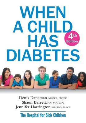 When a Child Has Diabetes: 2018 by Daneman Denis