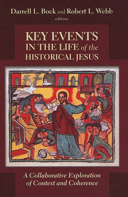 Key Events in the Life of the Historical Jesus by Darrell L. Bock