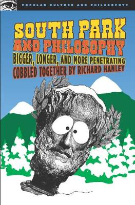 South Park and Philosophy by Richard Hanley