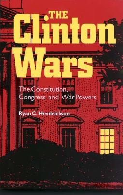Clinton Wars by Ryan C. Hendrickson