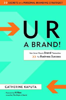 U R a Brand! by Catherine Kaputa