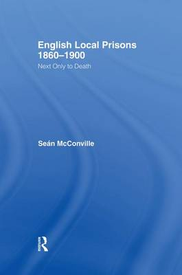 English Local Prisons, 1860-1900 by Sean McConville