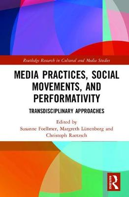 Media Practices, Social Movements, and Performativity book