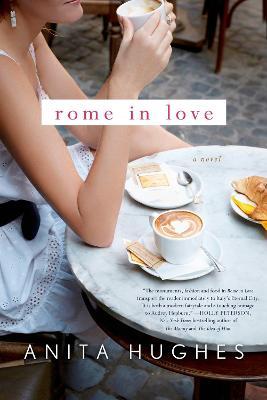 Rome in Love by Anita Hughes