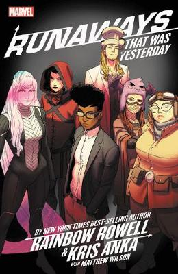 Runaways By Rainbow Rowell & Kris Anka Vol. 3: That Was Yesterday by Rainbow Rowell