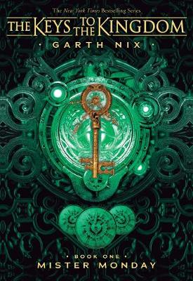 Mister Monday (Keys to the Kingdom #1) by Garth Nix