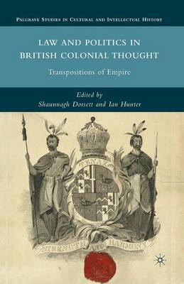 Law and Politics in British Colonial Thought by S. Dorsett