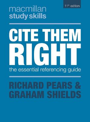 Cite Them Right: The Essential Referencing Guide by Richard Pears