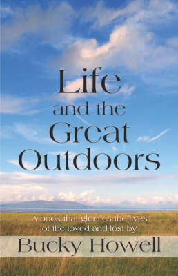 Life and the Great Outdoors by Bucky Daniel Howell