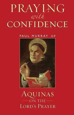 Praying with Confidence by Dr. Paul Murray