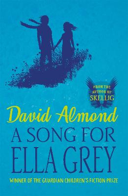 Song for Ella Grey by David Almond