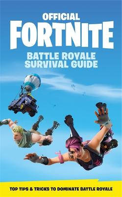 FORTNITE Official: The Battle Royale Survival Guide book