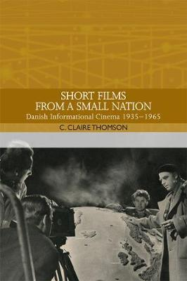 Short Films from a Small Nation by C. Claire Thomson