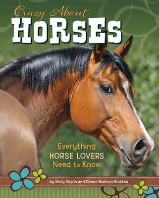 Crazy About Horses by ,Molly Kolpin