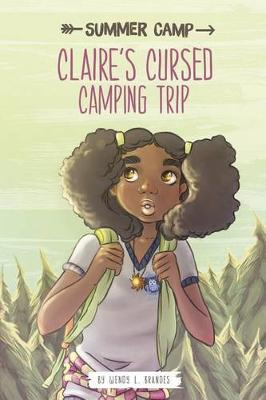 Summer Camp: Claire's Cursed Camping Trip book