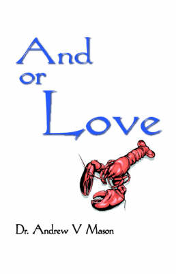 And or Love by Andrew V. Mason
