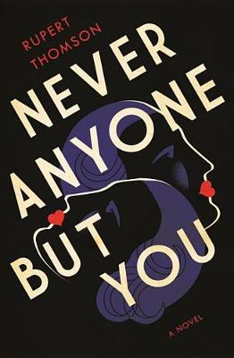 Never Anyone But You by Rupert Thomson