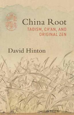China Root: Taoism, Ch'an, and Original Zen book