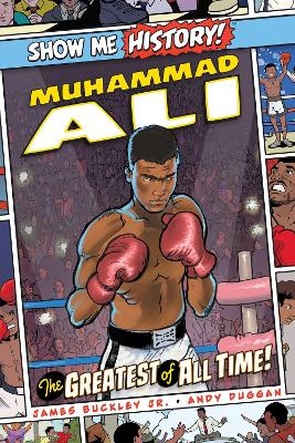 Muhammad Ali: The Greatest of All Time! by James Buckley, Jr.