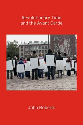Revolutionary Time and the Avant-Garde book