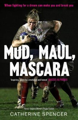 Mud, Maul, Mascara: How I Led My Country, and Lived to Tell the Tale by Catherine Spencer