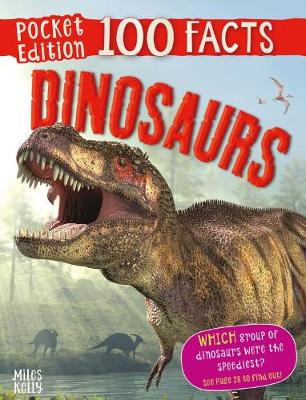 100 Facts Dinosaurs Pocket Edition by Steve Parker