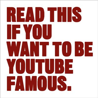 Read This if You Want to Be YouTube Famous by Will Eagle