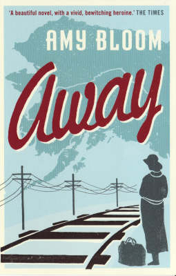 Away by Amy Bloom