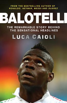 Balotelli by Luca Caioli