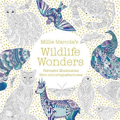 Millie Marotta's Wildlife Wonders by Millie Marotta