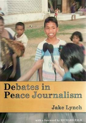 Debates in Peace Journalism by Jake Lynch