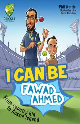 Cricket Australia: I Can Be....Fawad Ahmed book