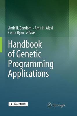Handbook of Genetic Programming Applications by Amir H. Gandomi