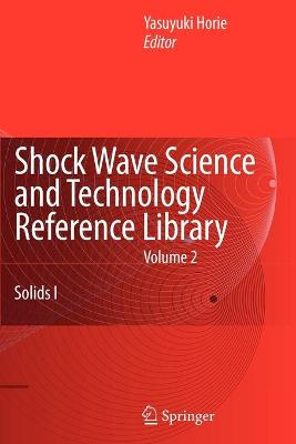 Shock Wave Science and Technology Reference Library, Vol. 2 by Y. Horie