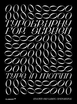 Typography for Screen: Type in Motion by Shaoqiang Wang