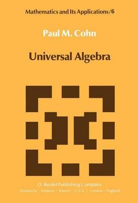 Universal Algebra by P. M. Cohn