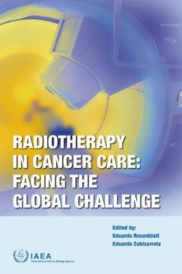 Radiotherapy in Cancer Care by International Atomic Energy Agency