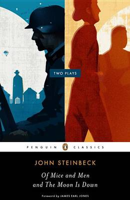 Of Mice and Men and the Moon Is Down by John Steinbeck
