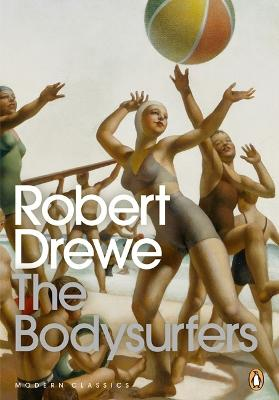 The Bodysurfers: Popular Penguins by Robert Drewe