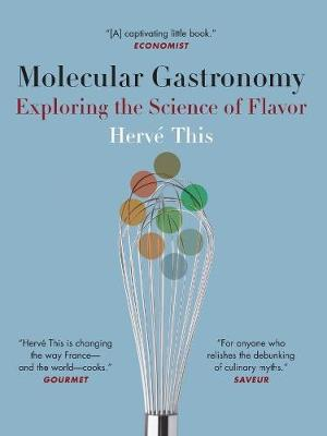 Molecular Gastronomy: Exploring the Science of Flavor by Herve This
