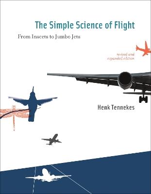 The Simple Science of Flight by Henk Tennekes