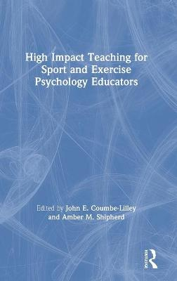 High Impact Teaching for Sport and Exercise Psychology Educators book