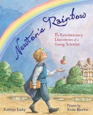 Newton's Rainbow by Kathryn Lasky
