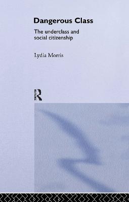 Dangerous Classes by Lydia Morris