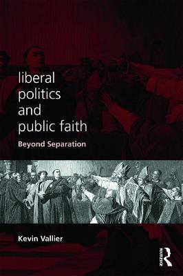 Liberal Politics and Public Faith book