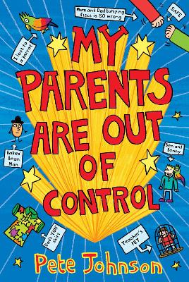 My Parents Are Out Of Control by Pete Johnson